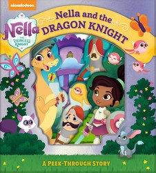Nella the Princess Knight: Nella and the Dragon Knight: A Peek Through Story