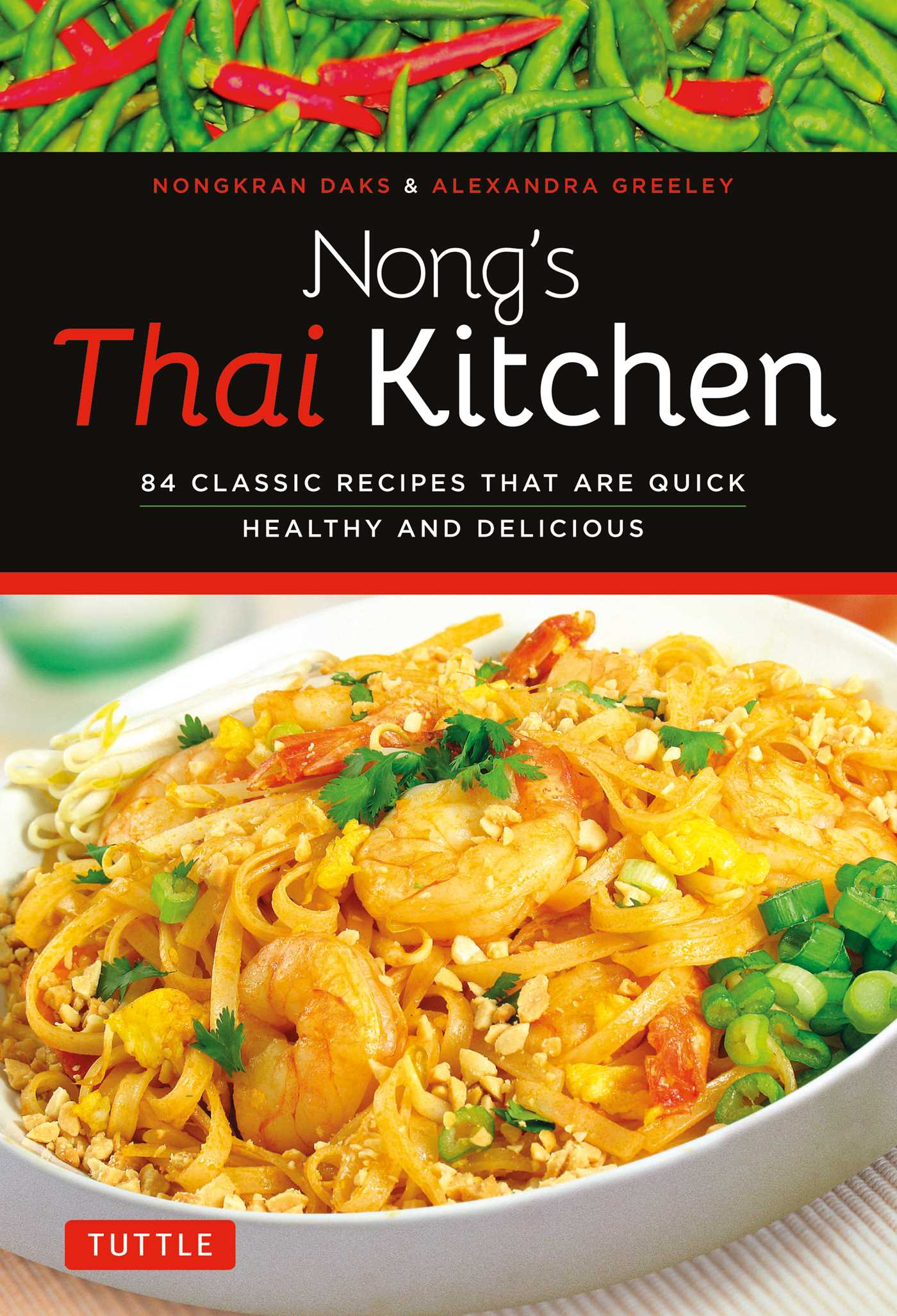 nong s thai kitchen book by nongkran daks alexandra greeley