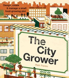 City Grower: Design, Create and Manage a Small Food-growing Plot