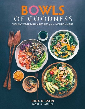 Bowls of goodness vibrant vegetarian recipes full of nourishment bowls of goodness vibrant vegetarian recipes full of nourishment forumfinder Image collections