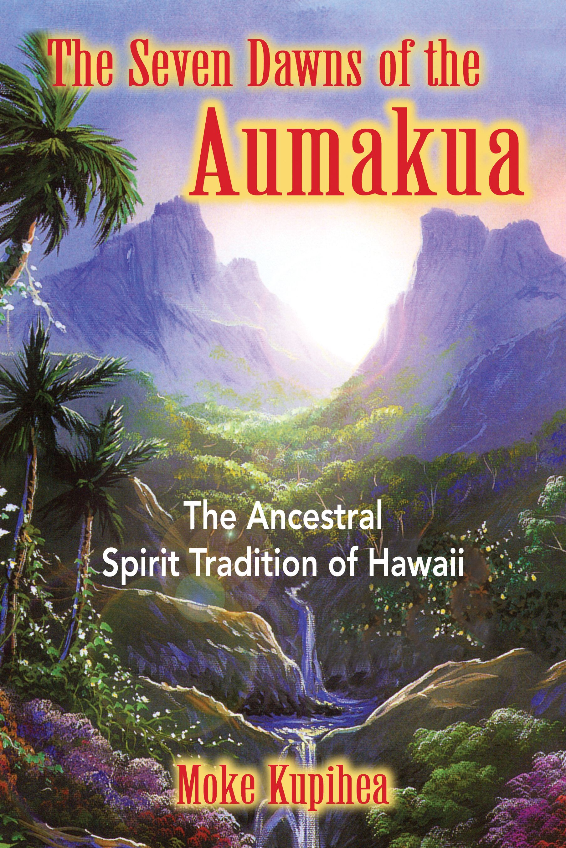 The seven dawns of the aumakua 9780892811441 hr