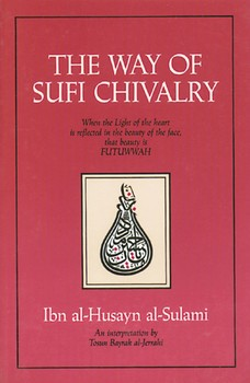 The Way of Sufi Chivalry