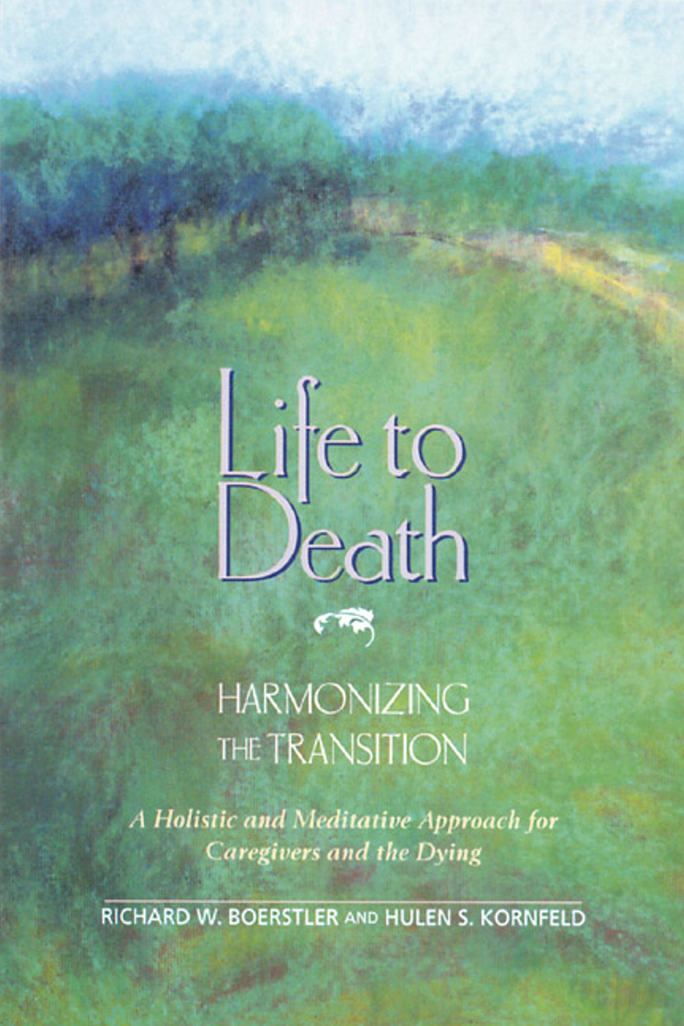 Life to death harmonizing the transition 9780892813292 hr