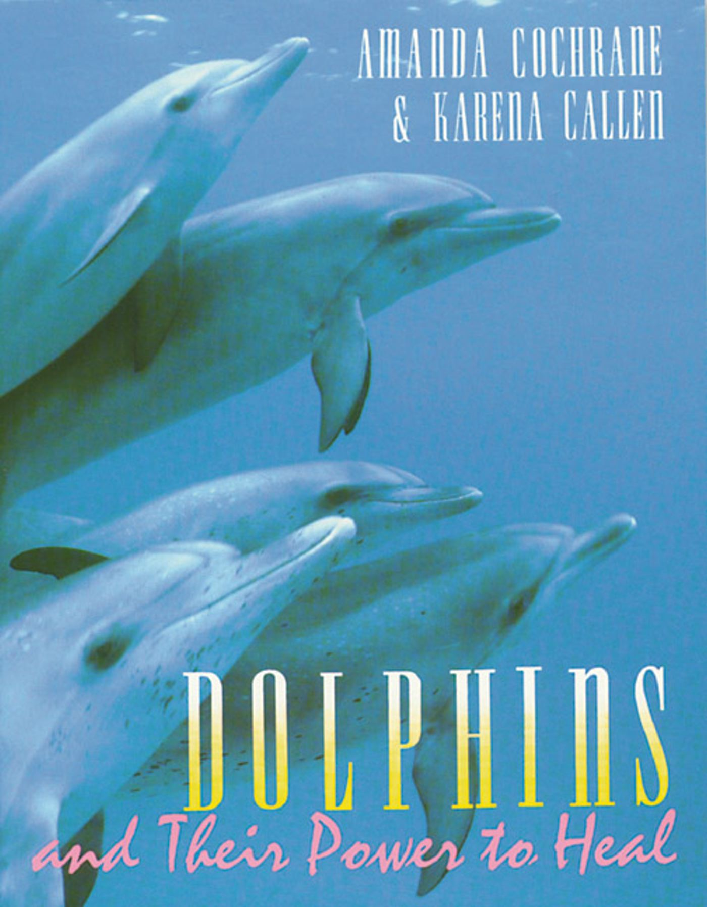 Dolphins and their power to heal 9780892814763 hr