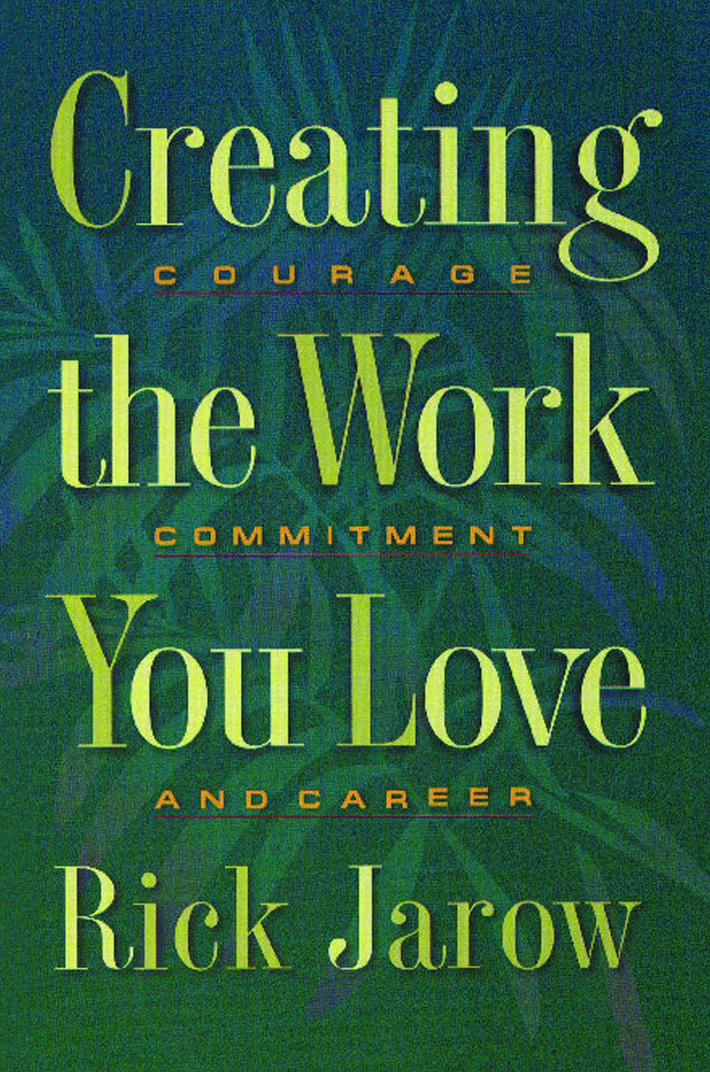 Creating the work you love 9780892815425 hr