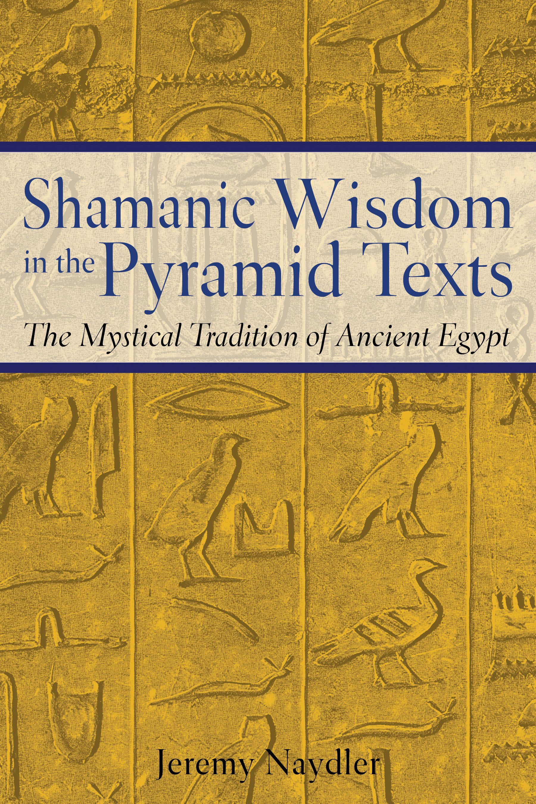 Shamanic-wisdom-in-the-pyramid-texts-9780892817559_hr