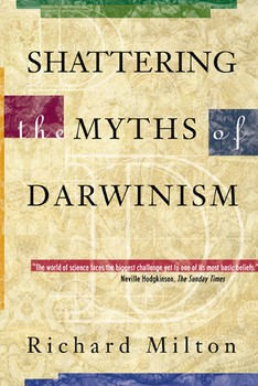 Shattering the Myths of Darwinism