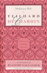 Meditations with Teilhard de Chardin
