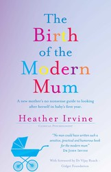The Birth of the Modern Mum