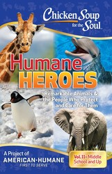 Chicken Soup for the Soul: Humane Heroes, Volume II