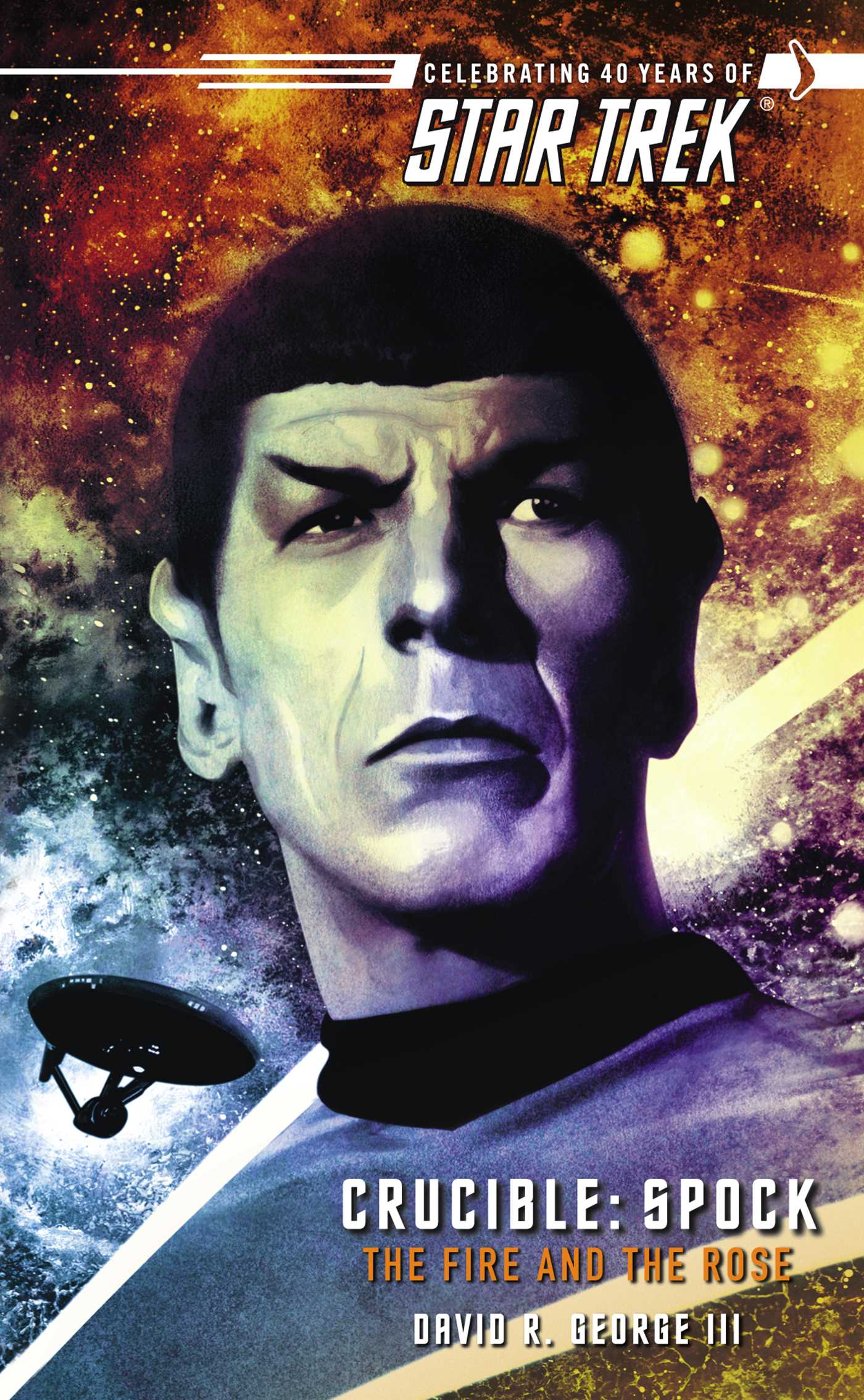 Star-trek-the-original-series-crucible-spock-the-fire-and-the-rose-9781416531067_hr