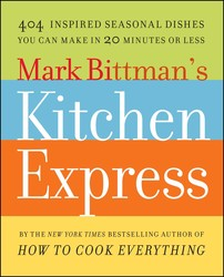 Mark Bittman's Kitchen Express