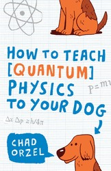 How-to-teach-quantum-physics-to-your-dog-9781416579014