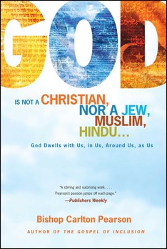 God Is Not a Christian, Nor a Jew, Muslim, Hindu...
