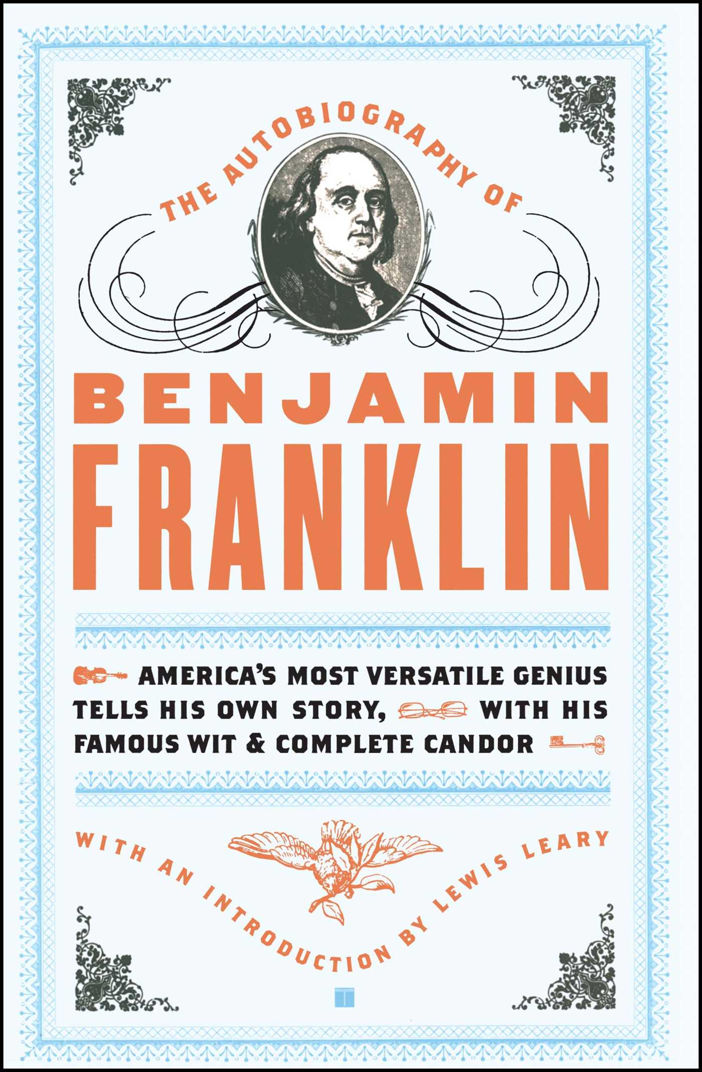 franklins autobiography Benjamin franklin (1706 - 1790) franklin wrote his autobiography in the form of an extended letter to his son while recording the events of his life,.