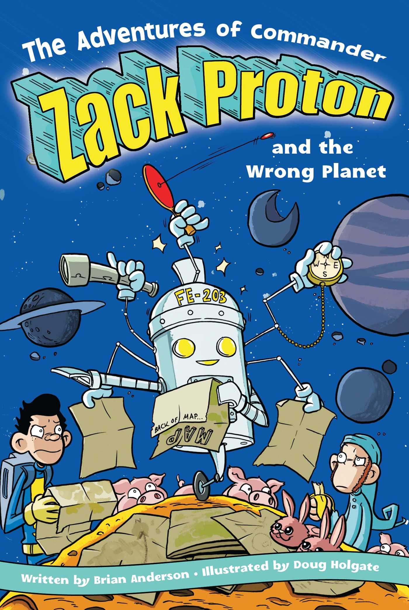 The adventures of commander zack proton and the wrong planet 9781416913665 hr