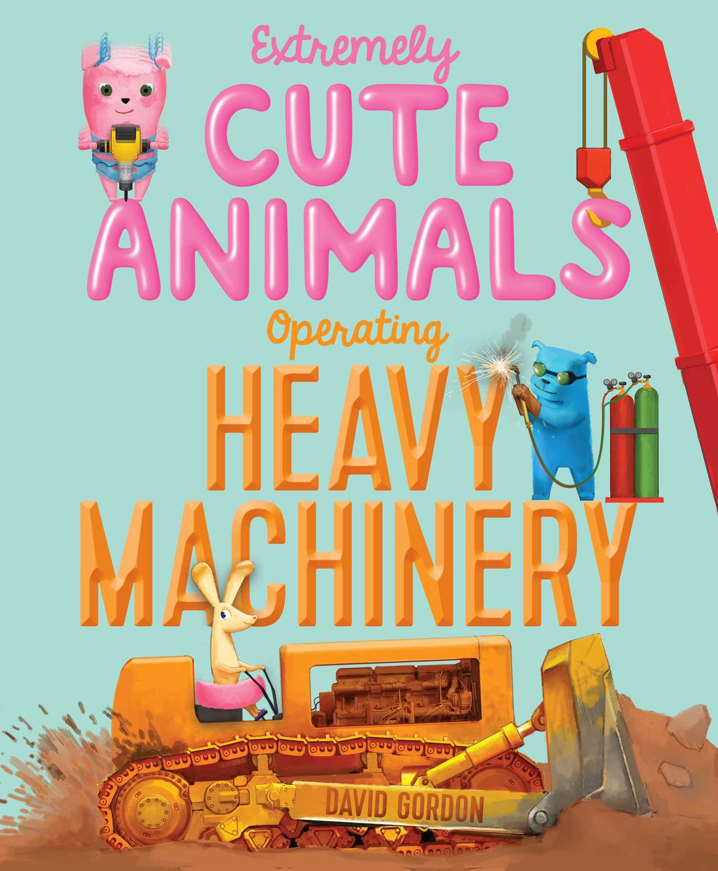 Extremely cute animals operating heavy machinery 9781416924418 hr