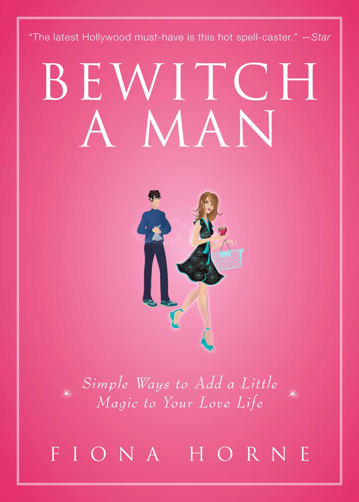 How to bewitch a loved one