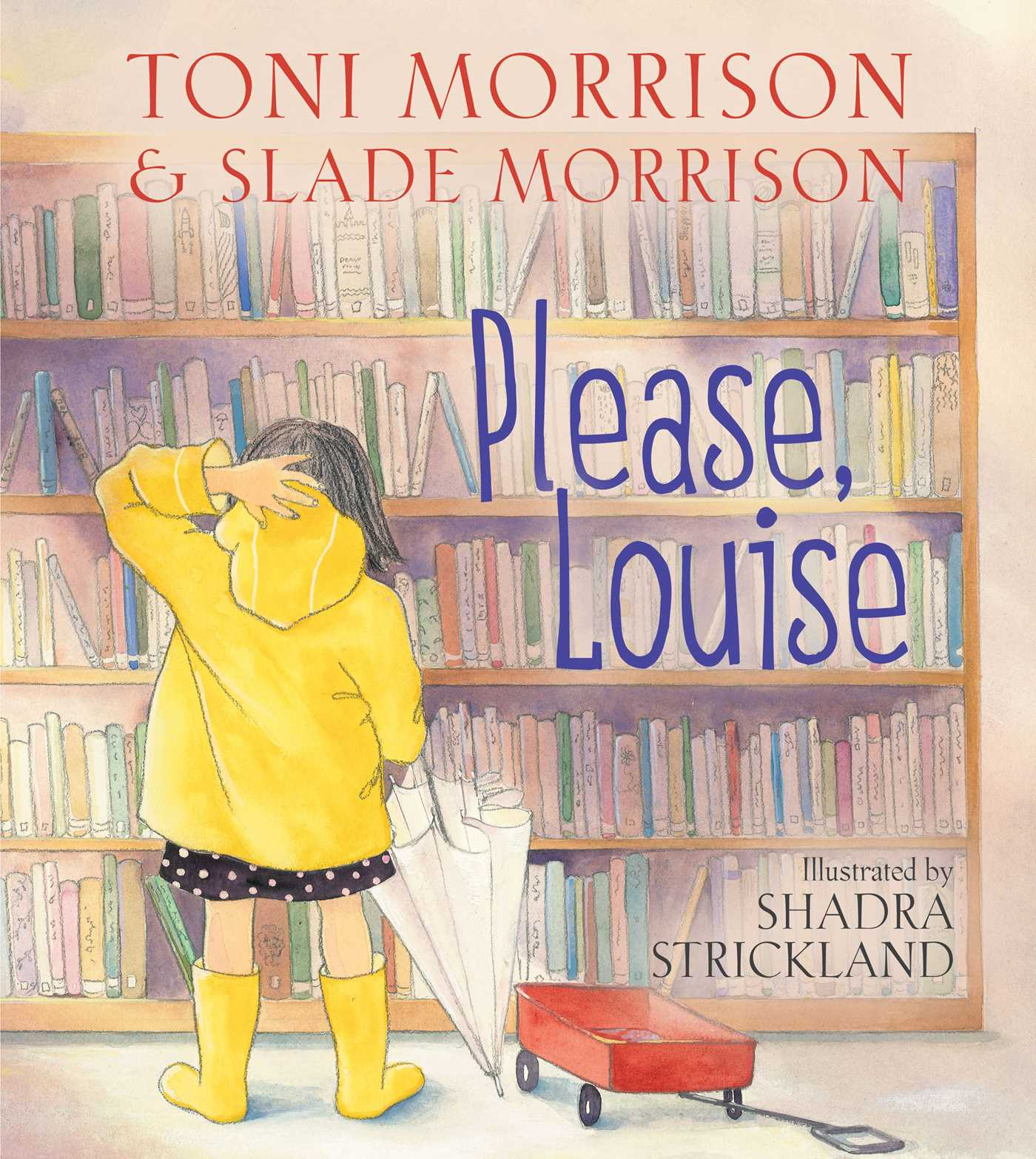 Please, Louise | Book by Toni Morrison, Slade Morrison ...