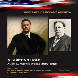 A Shifting Role: America and the World (1900-1912)
