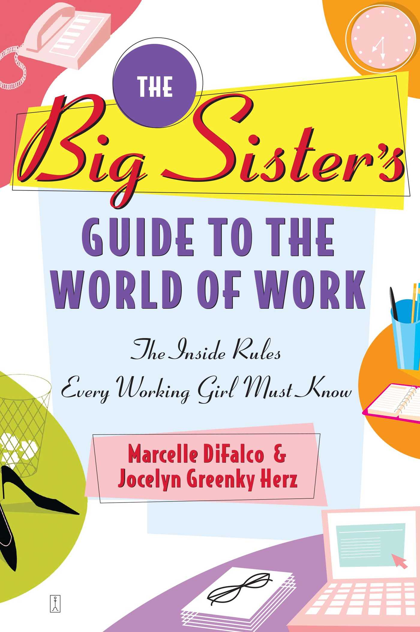 The big sisters guide to the world of work 9781439103852 hr