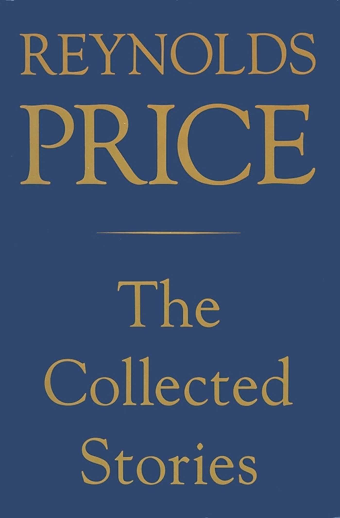 Collected stories of reynolds price 9781439106051 hr