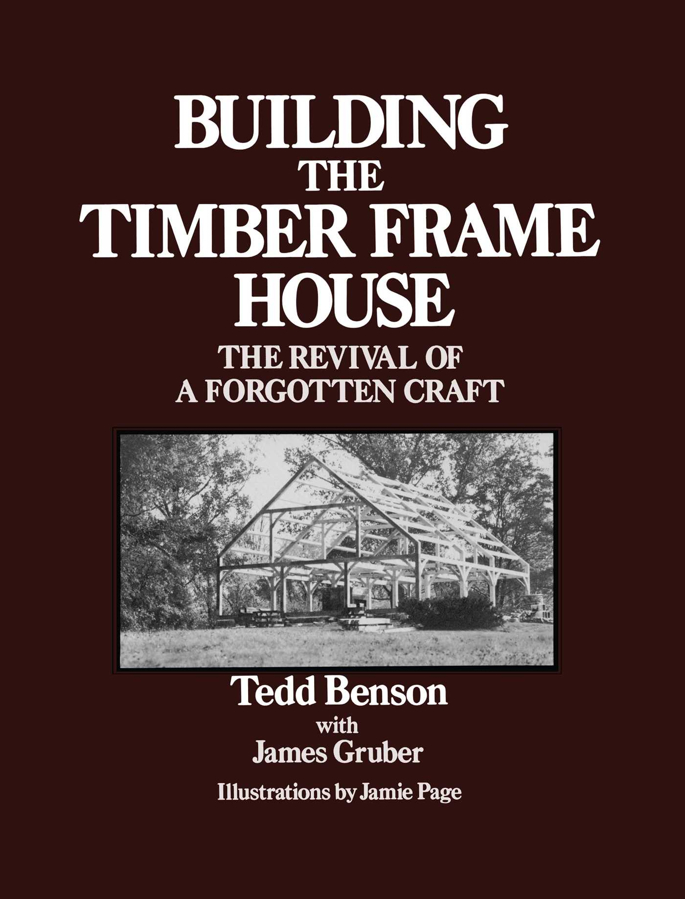 Building the timber frame house 9781439107072 hr