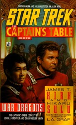 Star Trek: The Captain's Table #1: James T. Kirk & Hikaru Sulu: War Dragons