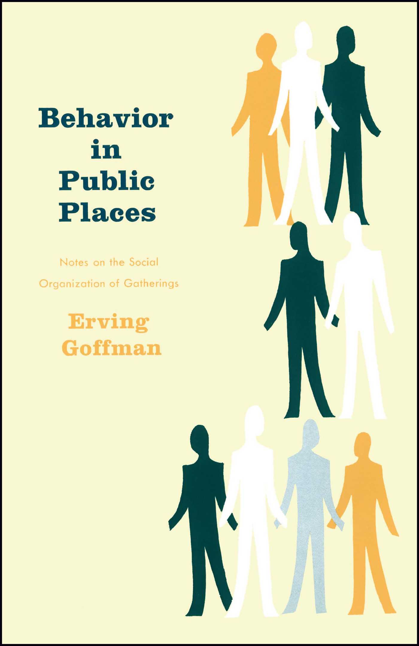 Behavior in Public Places eBook by Erving Goffman | Official ...