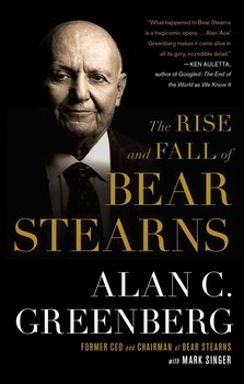The rise and fall of bear stearns ebook by alan c ace greenberg the rise and fall of bear stearns fandeluxe Gallery