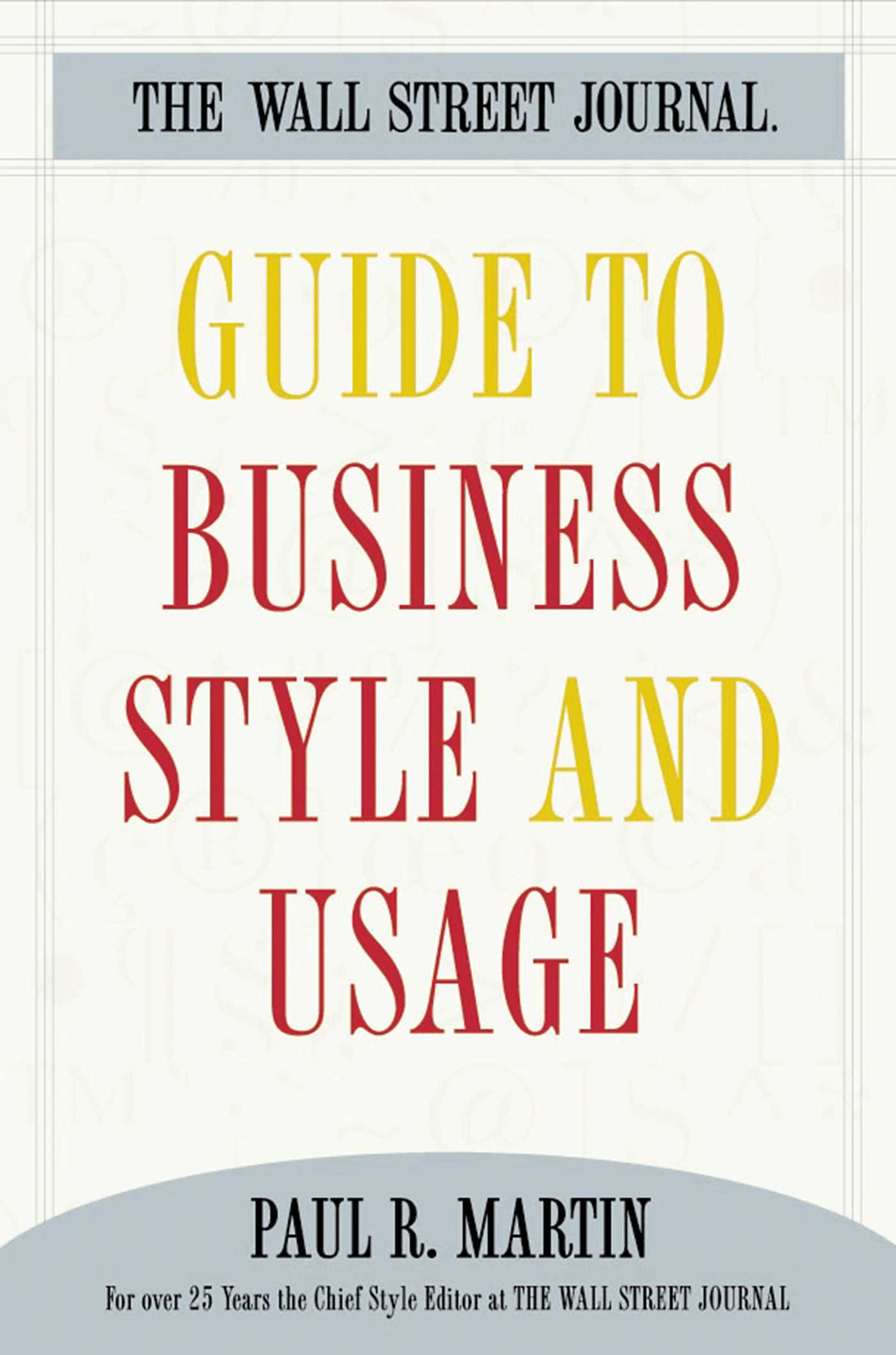 The wall street journal guide to business style and us 9781439122693 hr