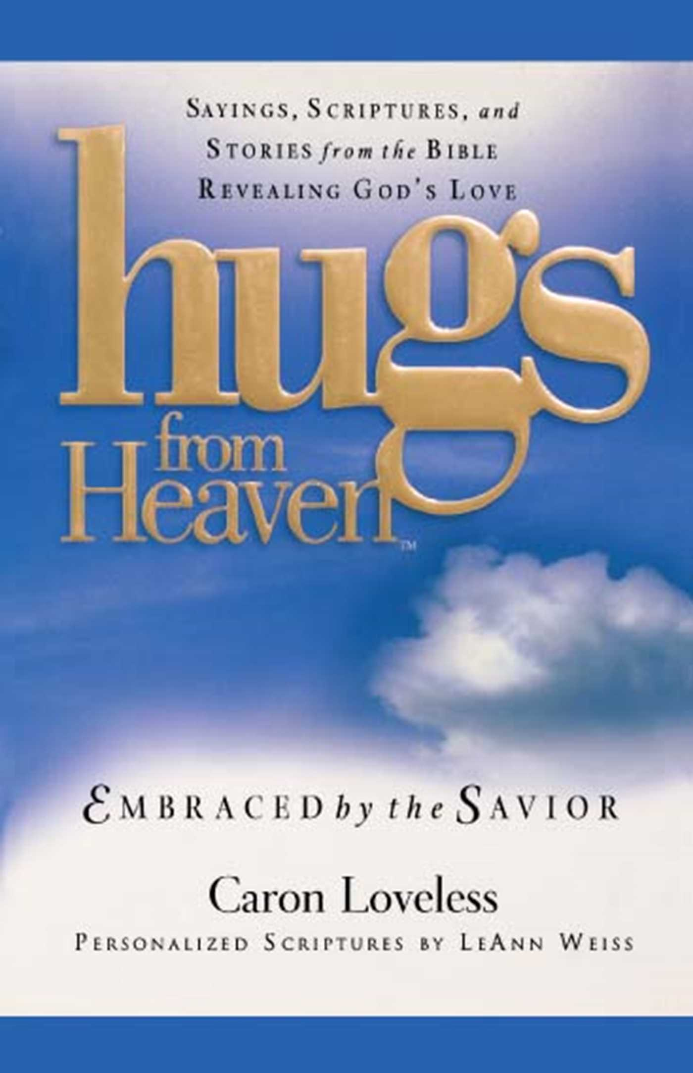 Hugs from heaven embraced by the savior gift 9781439124376 hr