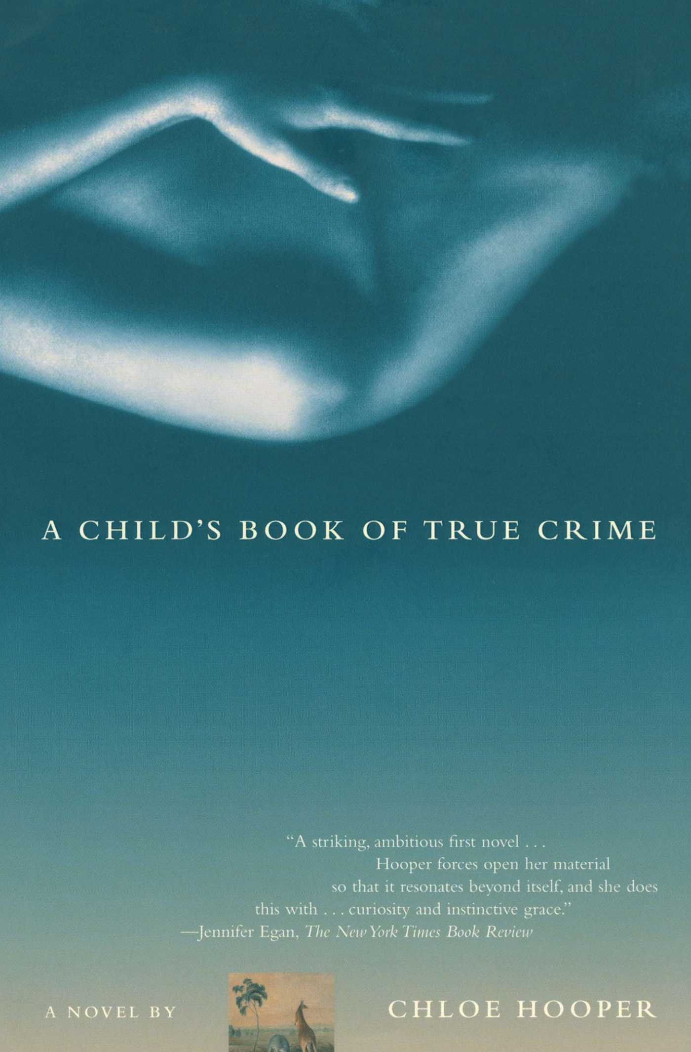a literary analysis of a childs book of true crime by chloe hooper About the author chloe hooper's first novel, a child's book of true crime, was shortlisted for the orange prize for fiction and was a new york times notable book.