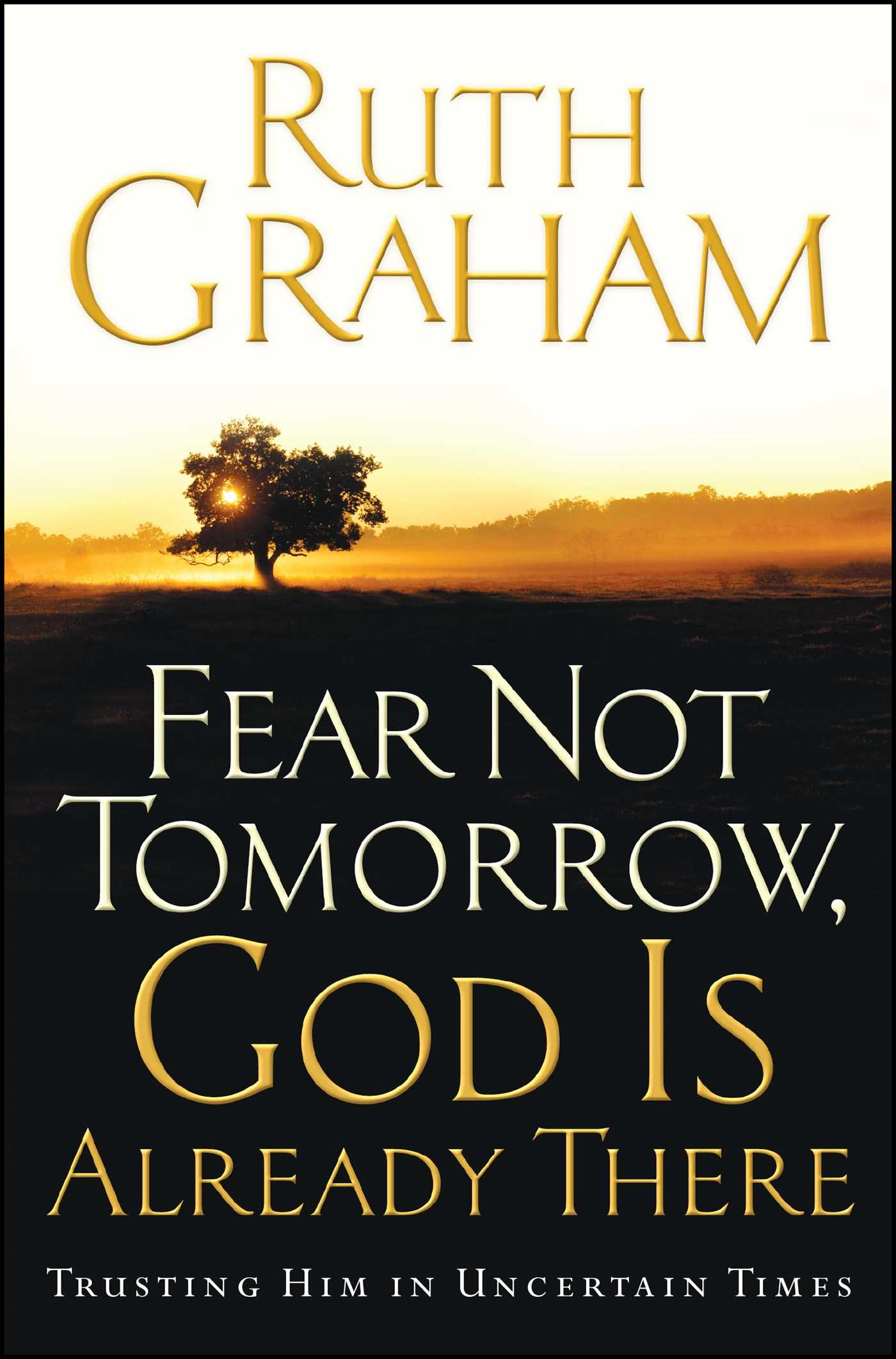 Fear not tomorrow god is already there 9781439160602 hr