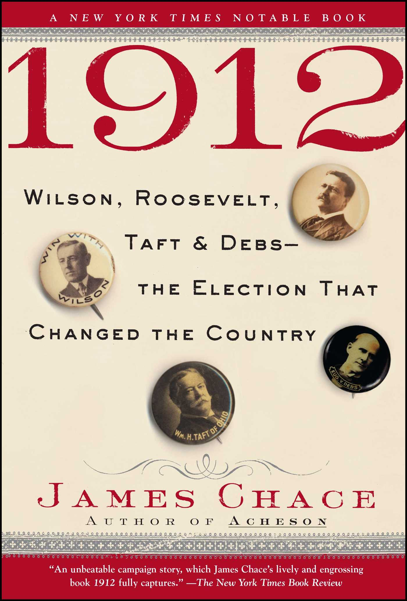 1912 james chace thesis The resource 1912 : wilson, roosevelt, taft & debs-- the election that changed the country, james chace.