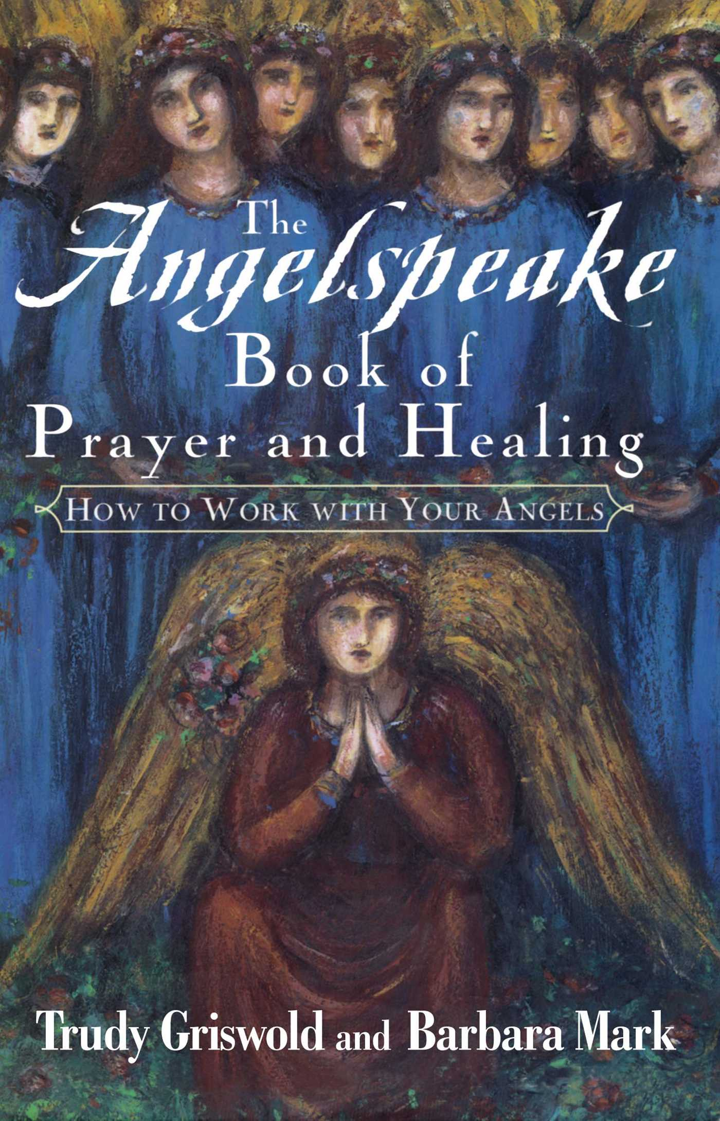 Angelspeake-book-of-prayer-and-healing-9781439191064_hr