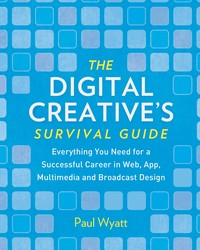 The Digital Creative's Survival Guide