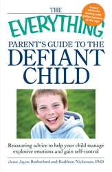 The Everything Parent's Guide to the Defiant Child