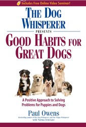 The Dog Whisperer Presents - Good Habits for Great Dogs