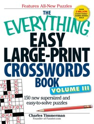 The Everything Easy Large-Print Crosswords Book, Volume III