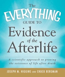 The Everything Guide to Evidence of the Afterlife