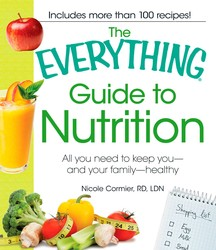 The Everything Guide to Nutrition
