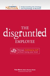 The Business Shrink - The Disgruntled Employee