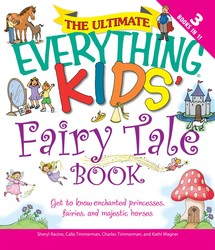The Ultimate Everything Kids' Fairy Tale Book