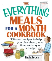 The Everything Meals For A Month Cookbook