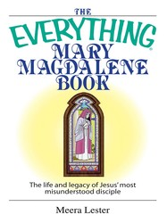 The Everything Mary Magdalene Book