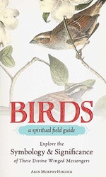 Birds - A Spiritual Field Guide