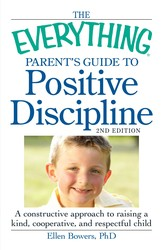 The Everything Parent's Guide to Positive Discipline