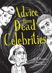 Advice from Dead Celebrities