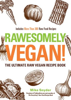 Rawesomely vegan ebook by mike snyder official publisher page the ultimate raw vegan recipe book rawesomely vegan forumfinder